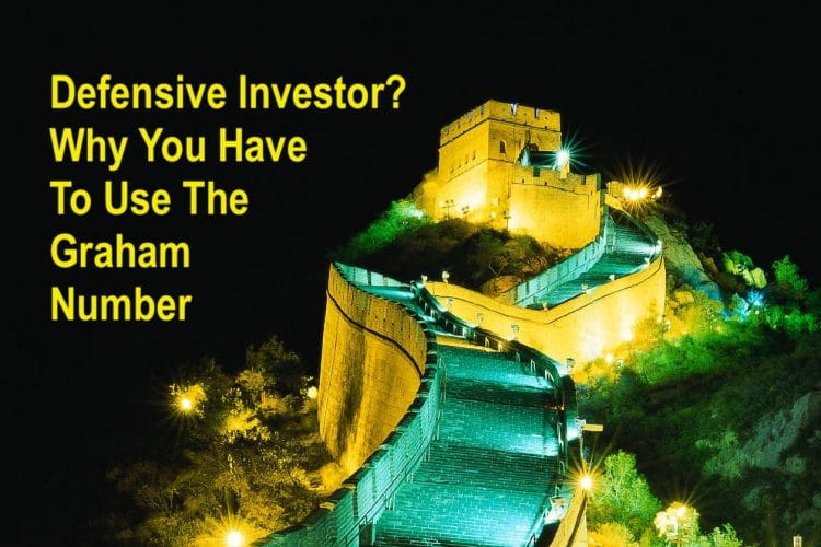 Defensive Investor? Why You Have To Use The Graham Number