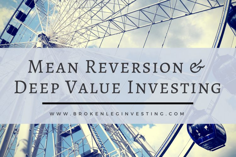 Mean Reversion And Deep Value Investing