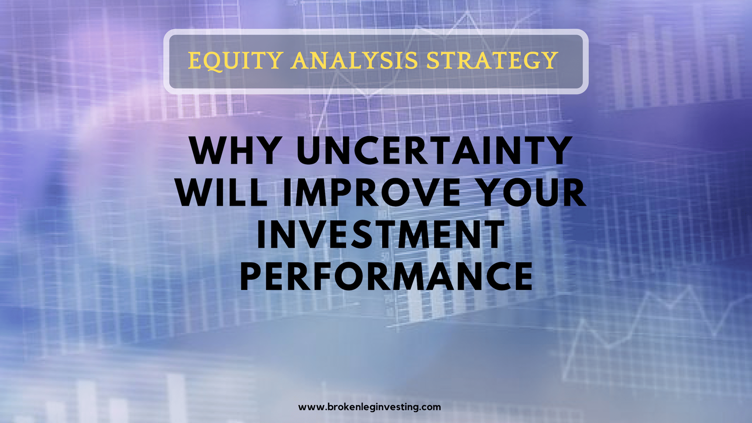 Equity Analysis Strategy: Uncertainty Improves Performance