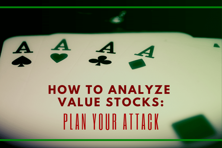 How to Analyze Value Stocks: Plan Your Attack