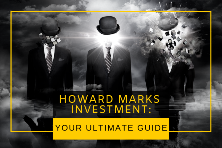 Howard Marks Investment: Your Ultimate Guide