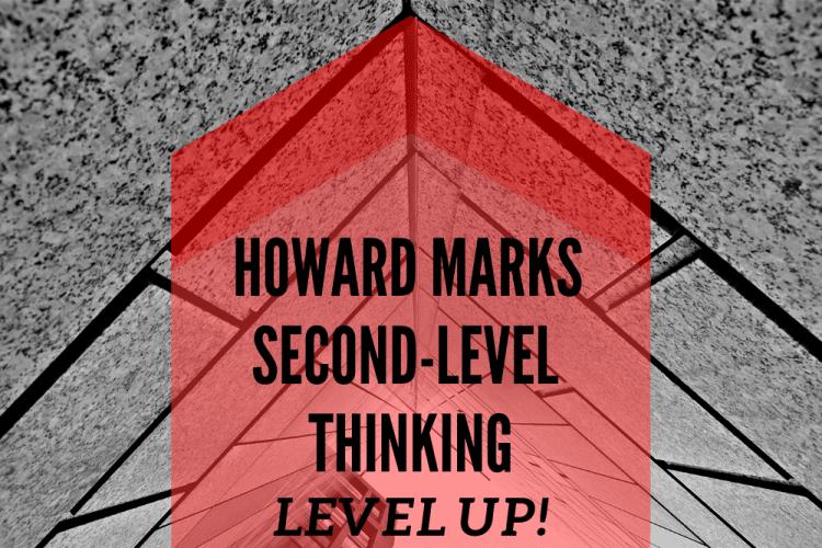 Howard Marks Second-Level Thinking: Level Up!