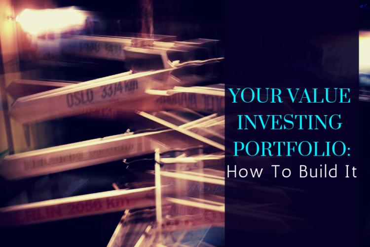 Your Value Investing Portfolio: How To Build It
